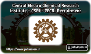 CSRI - CECRI Karaikudi Recruitment