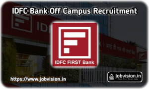 IDFC FIRST Bank Freshers Recruitment