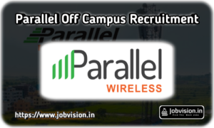 Parallel Wireless Off Campus Recruitment
