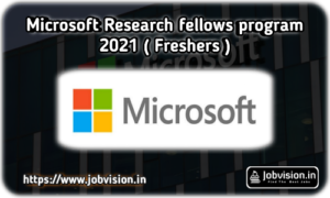 Microsoft Research Fellows Program 2021