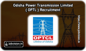 OPTCL - Odisha Power Transmission Corporation Limited Recruitment