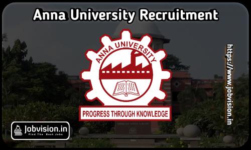 Anna University Chennai Recruitment 2021