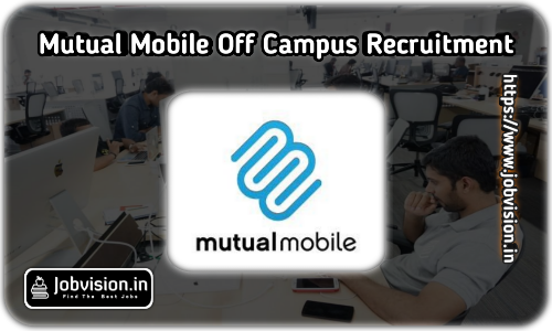 Mutual Mobile Off Campus Drive 2021