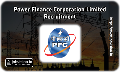 Power Finance Corporation Recruitment 2021