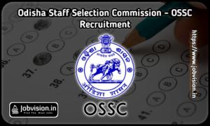 OSSC - Odisha Staff Selection comission Recruitmrnt
