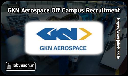 GKN Aerospace Recruitment 2021