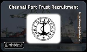 Chennai Port Trust Recruitment