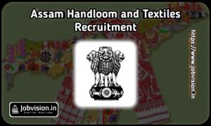Assam Handloom and Textiles Recruitment