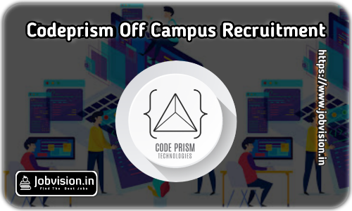 Codeprism Technologies Off Campus Drive 2021