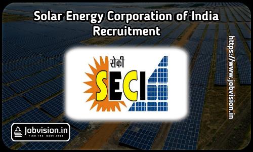 Solar Energy Corporation of India Recruitment 2021