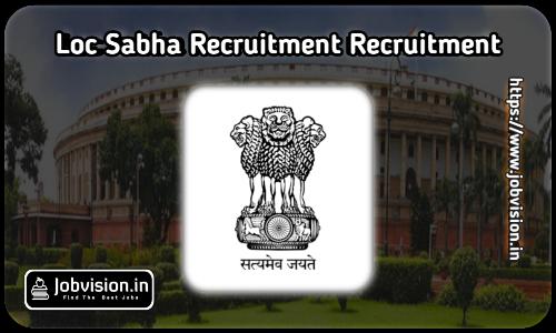 Lok Sabha Secretariat Vacancy 2021