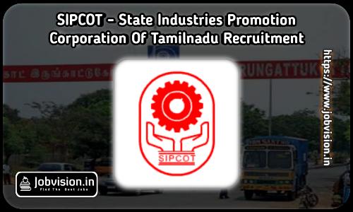 SIPCOT Chennai Recruitment 2021