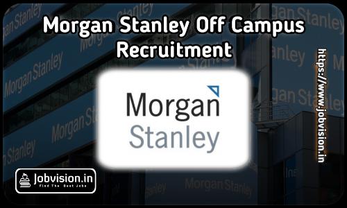 Morgan Stanley Recruitment 2021