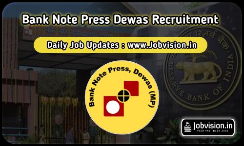 Bank Note Press Dewas Recruitment 2021