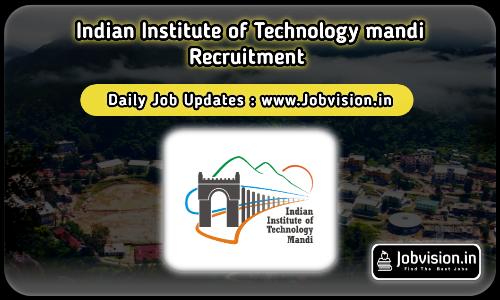 IIT Mandi Recruitment 2021