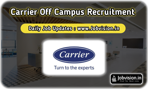 Carrier Off Campus drive 2021