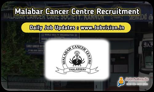 Malabar Cancer Centre Recruitment 2021
