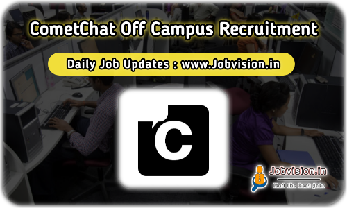 CometChat Off Campus Drive 2021