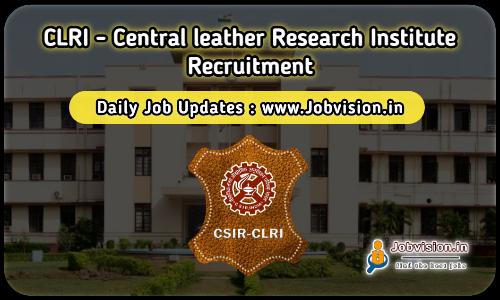 CLRI Chennai Recruitment 2021