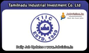 TIIC - Tamil Nadu Industrial Investment Corporation Ltd