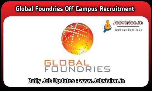 GlobalFoundries Recruitment 2021