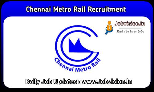 Chennai Metro Rail Jobs 2021