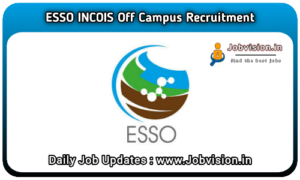 ESSO INCOIS Recruitment 2021
