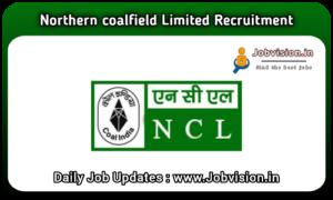 NCL - Northern Coalfields Limited Recruitment 2021