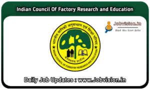 ICFRE Recruitment