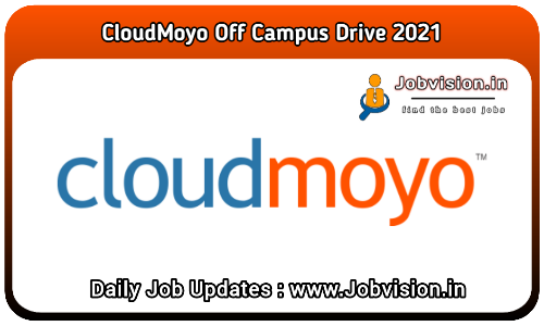 CloudMoyo Off Campus Drive 2021