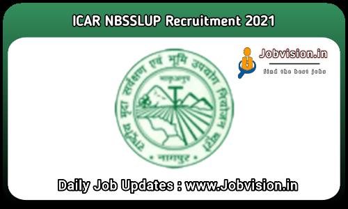 ICAR NBSSLUP Recruitment 2021