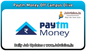 Paytm Money Off Campus Drive