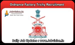 Ordnance Factory Trichy Recruitment