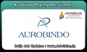 Aurobindo Pharma Recruitment