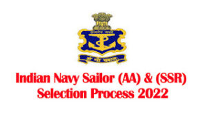 Indian Navy Sailor AA SSR Selection Process 2022